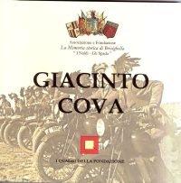 GIACINTO COVA (1909-1941) più forte dell'acciaio fu il suo cuore
