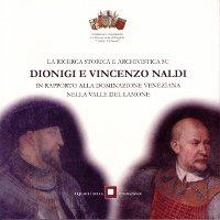 La ricerca storica e archivistica su DIONIGI E VINCENZO NALDI in rapporto alla dominazione veneziana nella valle del Lamone